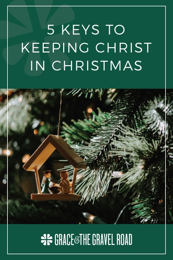 5 Keys to Keeping Christ in Christmas