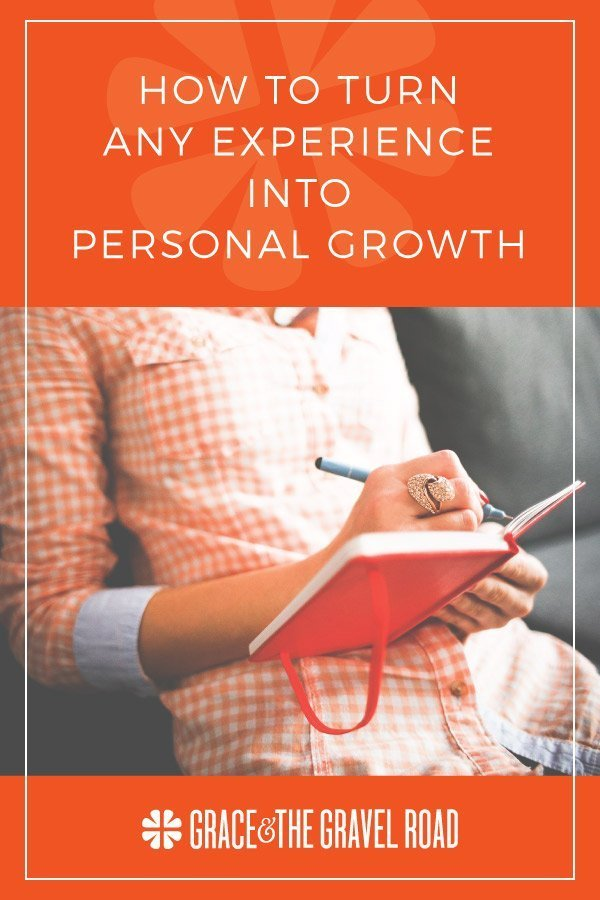 how to turn any experience into personal growth