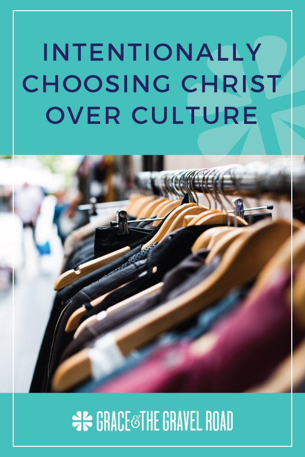 Choosing Christ over Culture