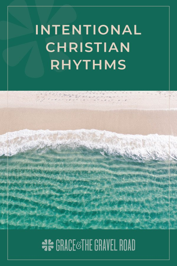 intentional christian rhythms