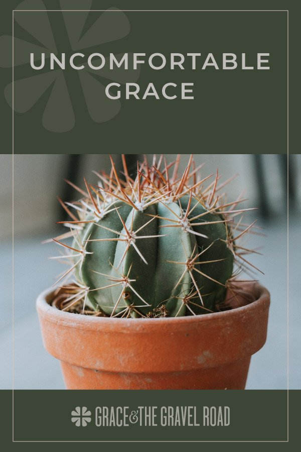 Uncomfortable grace